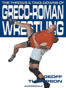The Throws and Takedowns of Greco-roman Wrestling, Paperback Book