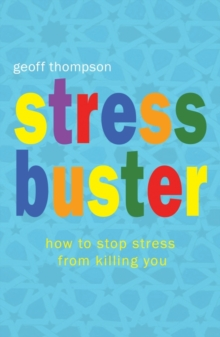 Stress Buster : How to Stop Stress from Killing You, Paperback Book