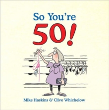 So You're 50! : The Age You Never Thought You'd Reach, Hardback Book