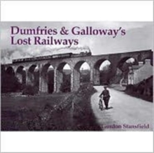 Dumfries and Galloway's Lost Railways, Paperback Book