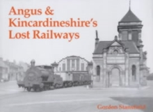 Angus and Kincardineshire's Lost Railways, Paperback Book