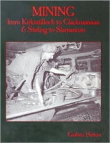 Mining from Kirkintilloch to Clackmannan and Stirling to Slamannan, Paperback Book