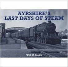Ayrshire's Last Days of Steam, Paperback Book