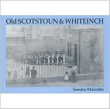 Old Scotstoun & Whiteinch, Paperback Book