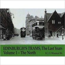 Edinburgh's Trams, The Last Years : The North v. 1, Paperback Book