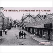Old Pitlochry, Strathtummel and Rannoch, Paperback Book