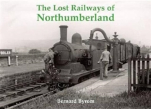 The Lost Railways of Northumberland, Paperback Book