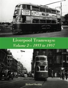 Liverpool Tramways: 1933 to 1957 : Volume 2, Paperback Book
