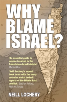 Why Blame Israel? : The Facts Behind the Headlines, Paperback Book