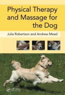 Physical Therapy and Massage for the Dog, Hardback Book