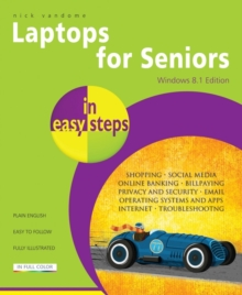 Laptops for Seniors in Easy Steps - Windows 8.1 Edition, Paperback Book