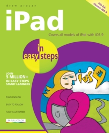 iPad in Easy Steps : Covers iOS 9, Paperback Book