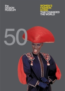 Fifty Women's Fashion Icons That Changed the World, Paperback Book