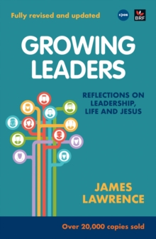 Growing Leaders : Reflections on Leadership, Life and Jesus, Paperback Book