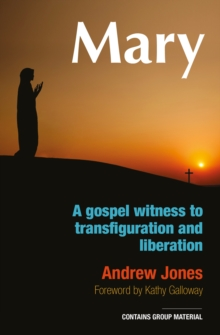 Mary : A Gospel Witness to Transfiguration and Liberation, Paperback Book