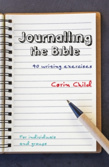 Journalling the Bible : 40 Writing Exercises, Paperback Book