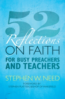 52 Reflections on Faith for Busy Preachers and Teachers : From the Sinai Summits to the Emmaus Road, Paperback Book