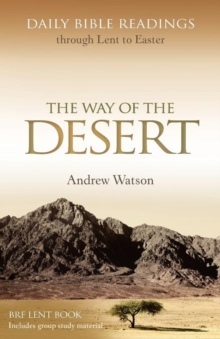 The Way of the Desert : Daily Bible Readings Through Lent to Easter, Paperback Book