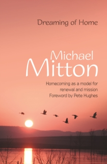 Dreaming of Home : Homecoming as a Model for Renewal and Mission, Paperback Book