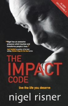 The Impact Code : Live the Life You Deserve, Paperback Book