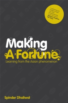 Making a Fortune : Learning from the Asian Phenomenon, Paperback Book