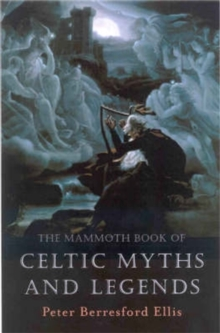 The Mammoth Book of Celtic Myths and Legends, Paperback Book