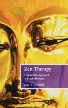 Zen Therapy : A Buddhist Approach to Psychotherapy, Paperback Book