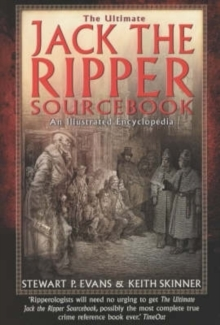 The Ultimate Jack the Ripper Sourcebook : An Illustrated Encyclopedia, Paperback Book