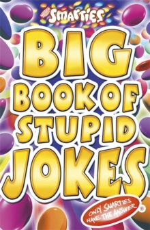 Smarties Big Book of Stupid Jokes, Paperback Book