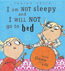 I Am Not Sleepy and I Will Not Go to Bed, Hardback Book