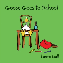 Goose Goes to School, Paperback Book