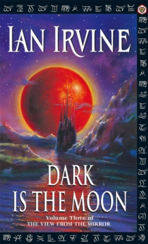 Dark Is The Moon : Volume Three of The View From The Mirror, Paperback Book