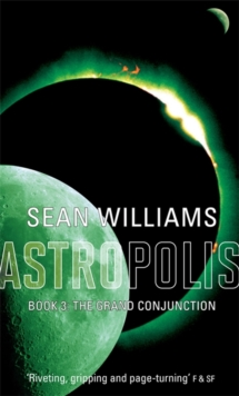 The Grand Conjunction : Book Three of Astropolis, Paperback Book