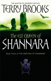 The Elf Queen Of Shannara : The Heritage of Shannara, book 3, Paperback Book