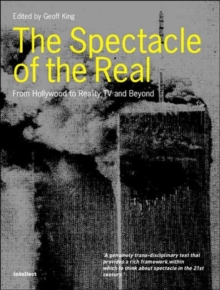 The Spectacle of the Real : From Hollywood to Reality TV and Beyond, Paperback Book