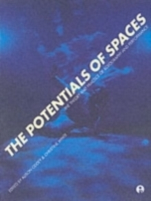 The Potentials of Spaces : International Scenography and Performance for the 21st Century, Paperback Book