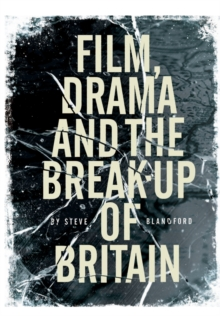 Film, Drama and the Break Up of Britain, Paperback Book
