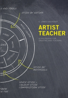 Artist-teacher : A Philosophy for Creating and Teaching, Paperback Book