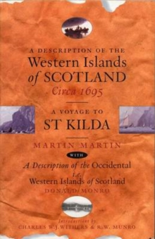 A Description of the Western Islands of Scotland, Circa 1695 : A Voyage to St Kilda, Paperback Book