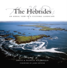 The Hebrides : An Aerial View of a Cultural Landscape, Hardback Book