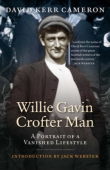 Willie Gavin, Crofter Man : A Portrait of a Vanished Lifestyle, Paperback Book