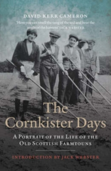 The Cornkister Days : A Portrait of a Land and Its Rituals, Paperback Book