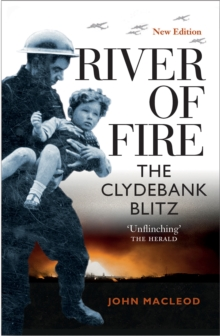 River of Fire : The Clydebank Blitz, Paperback Book
