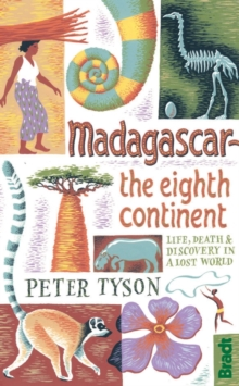 Madagascar: The Eighth Continent : Life, Death and Discovery in a Lost World, Paperback Book