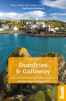 Dumfries and Galloway : Local, Characterful Guides to Britain's Special Places, Paperback Book