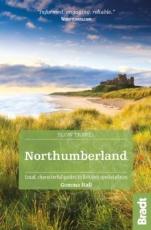 Northumberland : Including Newcastle, Hadrian's Wall and the Coast Local, Characterful Guides to Britain's Special Places, Paperback Book