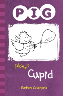 PIG Plays Cupid, Paperback Book