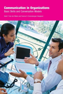 Communication in Organizations : Basic Skills and Conversation Models, Paperback Book