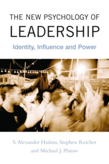 The New Psychology of Leadership : Identity, Influence and Power, Paperback Book