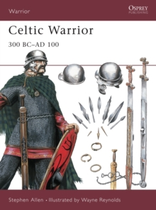 Celtic Warrior : 300 BC - AD 100, Paperback Book